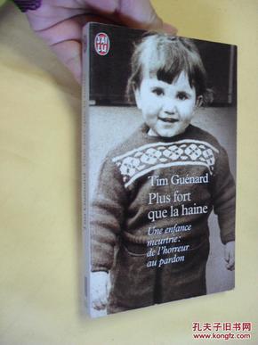 法文原版  Plus fort que la haine.     Tim Guenard