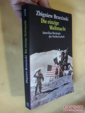 德文原版     布热津斯基 《大棋局》 Die einzige Weltmacht. Amerikas Strategie der Vorherrschaft. (German)