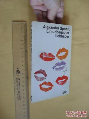 德文原版    Ein unbegabter      Liebhaber.Alexander Spoerl,