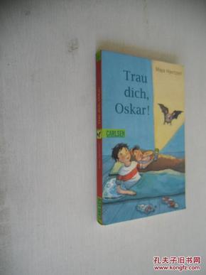 德文原版 Trau dich, Oskar!