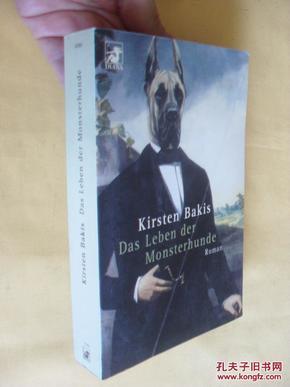 德文原版   Das Leben der Monsterhunde.Kirsten Bakis