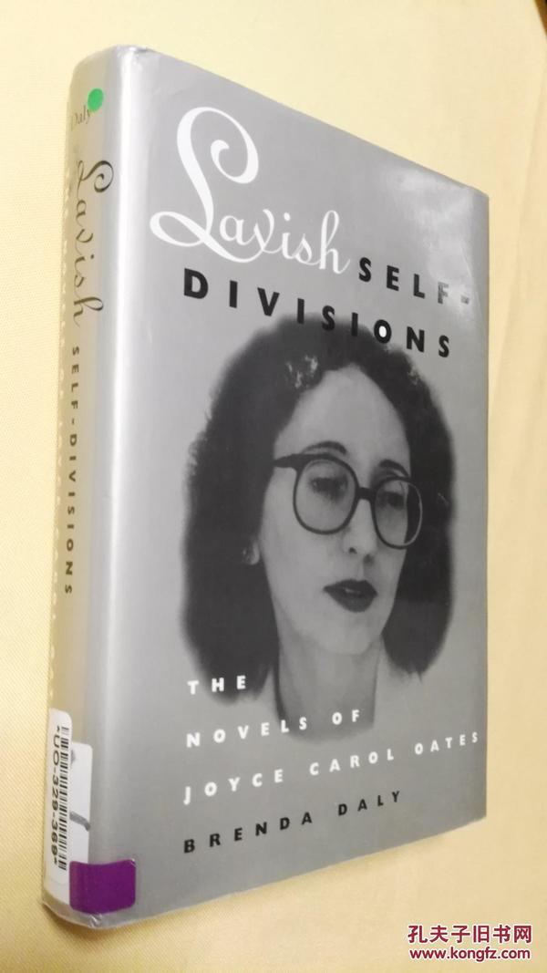 英文原版 布伦达戴利Lavish Self-Divisions: The Novels of Joyce Carol Oates by Brenda Daly
