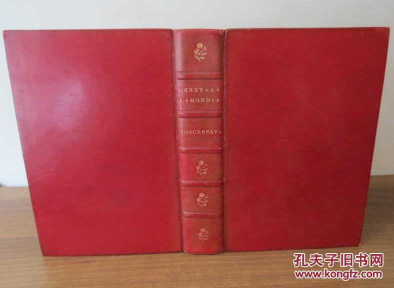 1896年 THACKERAY - HENRY ESMOND -  萨克雷名著《亨利·埃斯蒙德》全小牛犊皮 著名工坊BUMPUS装祯豪华本 希思•罗宾逊插图本初版 品佳