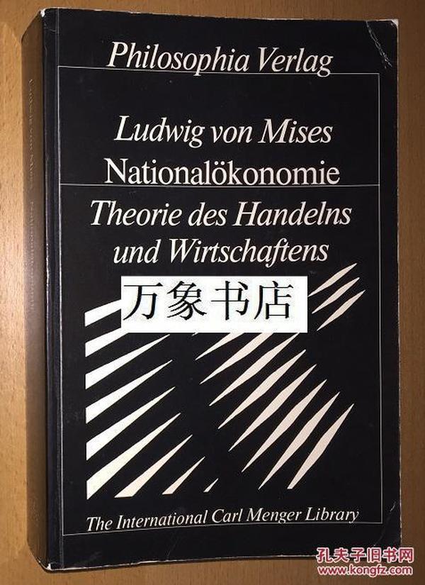 Ludwig von Mises   :  米泽斯 代表作 Nationalokonomie, Theorie des Handelns und Wirtschaftens  原版平装本  私藏