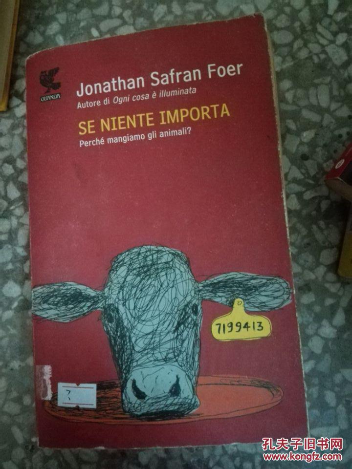 《如果没关系,为何吃动物?》se niente importa  Perché mangiamo gli animali? 意大利语原版食品工业纪实文学/BT