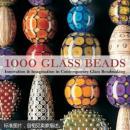 1000款玻璃串珠首饰设计 1000 Glass Beads: Innovation and Imagination in Contemporary Glass Beadmaking