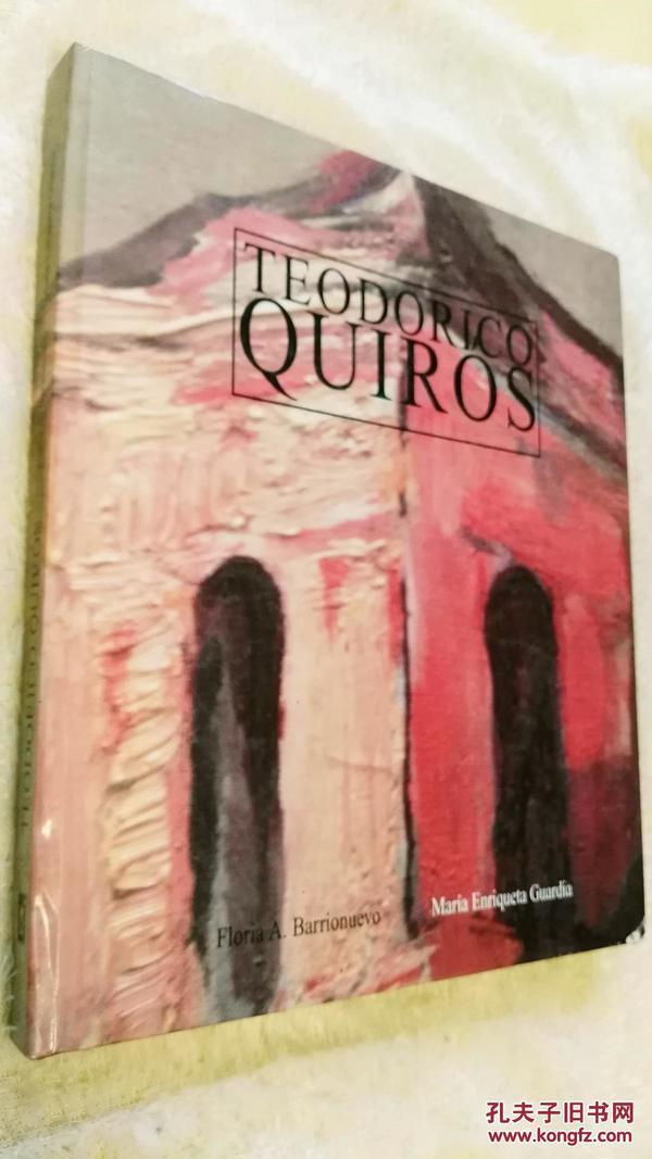 西班牙文原版    大画册 Teodorico Quiros by Floria A Barrionuevo Ch-A.