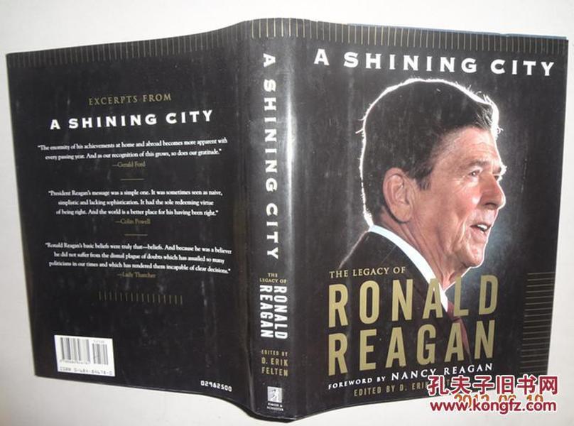 A SHINING CITY: THE LEGACY OF RONALD REAGAN