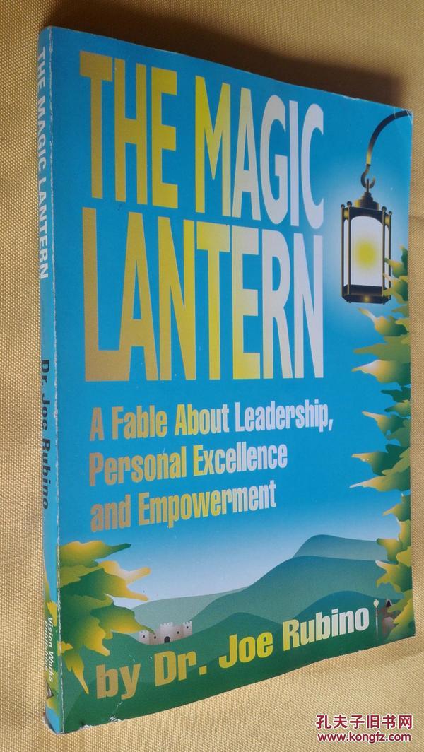 英文原版 The Magic Lantern : A Fable About Leadership, Personal Excellence and Empowerment