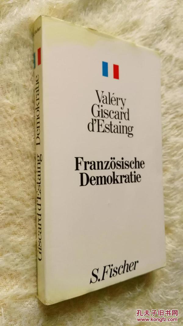 德文原版    瓦勒里·吉斯卡尔·德斯坦《法国的民主》Französische Demokratie. Valéry Giscard dEstaing.