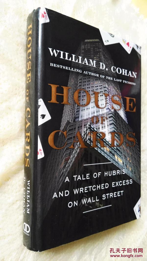 英文原版  《纸牌屋》 House of Cards: A Tale of Hubris and Wretched Excess on Wall Street by William D. Cohan