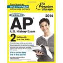 Cracking the AP U.S. History Exam, 2014 Edition