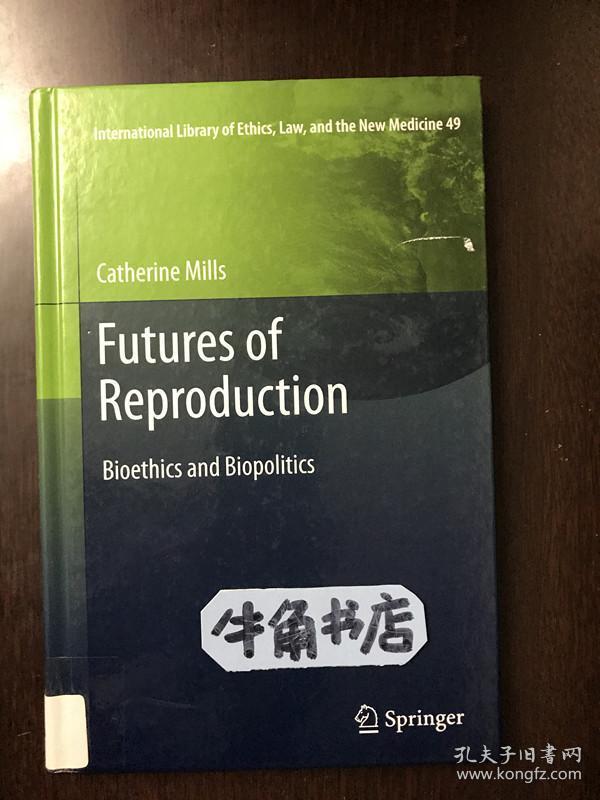 Futures of Reproduction Bioethics and Biopolitics  生殖的未来——生命伦理学与生物政治学