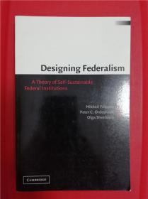 Designing Federalism: A Theory of Self-Sustainable Federal Institutions (设计联邦制度)