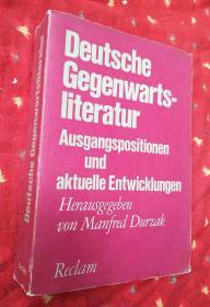 Deutsche Gegenwartsliteratur Ausgangspositionen und aktuelle Entwicklungen【德文原版大16开】