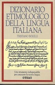 Dizionario Etimologico Della Lingua Italiana (i Dizionari Tea) (italian Edition)