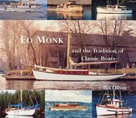 Ed Monk And The Tradition Of Classic Boats: And The Tradition Of Classic Boats
