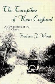 The Turnpikes Of New England: A New Edition Of The 1919 Classic (new England Transportation Series)
