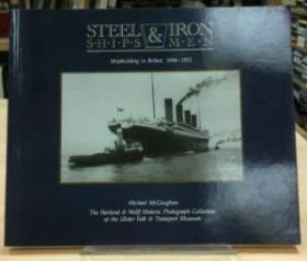 Steel Ships And Iron Men: Harland And Wolff Historic Photograph Collection At The Ulster Folk And Tr