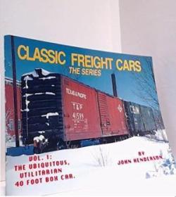 Classic Freight Cars  Vol. 1: 40 Foot Box Cars