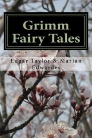 Grimm Fairy Tales: By The Brothers Grimm