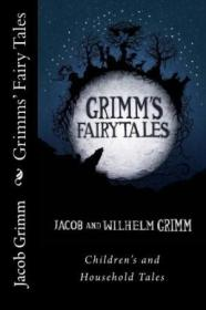 Grimms Fairy Tales: Childrens And Household Tales