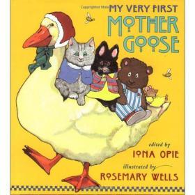My Very First Mother Goose我的第一本鹅妈妈童谣