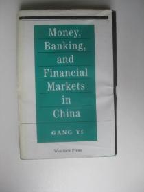Money,Banking,and Financial Markets in China/GANG YI(精装16开