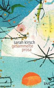 德文 德语 Sarah Kirsch Gesammelte Prosa 萨拉·基尔施 散文集 德国原版