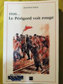 1920…Le Périgord voit rouge