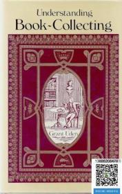【包邮】1988年出版,Understanding Book-Collecting.《藏书指南》藏书家Grant Uden书话书名著西洋善本收藏涉及插图本装帧初版本等内容;作者  Uden, Grant