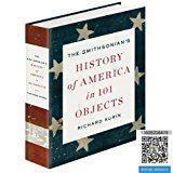 【包邮】2013年出版,作者Richard Kurin; The Smithsonian's History of America in 101 Objects