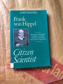 外文原版Citizen Scientist: Collected Essays of Frank von Hippel  公民科学家:弗兰克·冯·希佩尔散文集