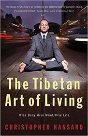 英文原版书 The Tibetan Art of Living: Wise Body, Wise Mind, Wise Life Paperback – 5 Sep 2002 by Christopher Hansard  (Author)