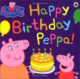 Peppa Pig: Happy Birthday. Peppa!