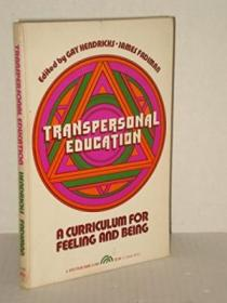 Transpersonal Education: A Curriculum For Feeling And Being