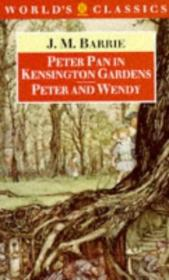 Peter Pan In Kensington Gardens And Peter And Wendy (the Worlds Classics)