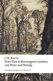 Peter Pan In Kensington Gardens And Peter And Wendy (oxford Worlds Classics)