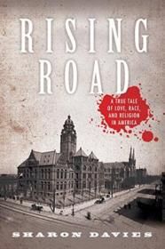 Rising Road: A True Tale Of Love  Race  And Religion In America