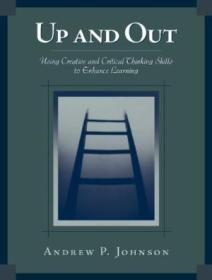 Up And Out: Using Critical And Creative Thinking Skills To Enhance Learning