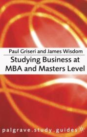 Studying Business At Mba And Masters Level (palgrave Study Guides)