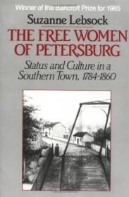 The Free Women Of Petersburg: Status And Culture In A Southern Town  1784-1860