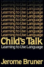 Childs Talk: Learning To Use Language