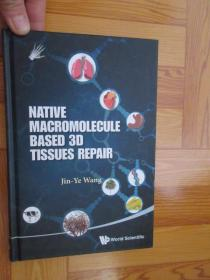Native Macromolecule-Based 3D Tissues    (详见图),硬精装