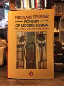 Pioneers of modern design 现代设计的先驱 从格罗皮乌斯到威廉莫里斯