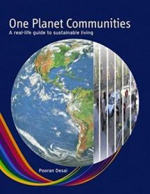 One Planet Communities - A Real-Life Guide To Sustainable Living 9780470715468