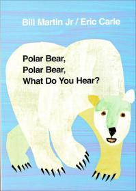 Polar Bear, Polar Bear, What Do You Hear? 北极熊,北极熊,你听到了什么?