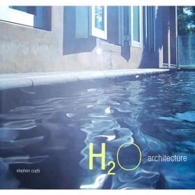H2O architecture 建筑中的水