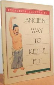 Exercises Illustrated: Ancient Way To Keep Fit