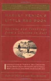 Harvey Penicks Little Red Book: Lessons And Teachings From A Lifetime In Golf